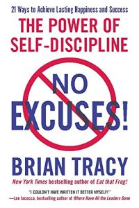 No excuses von Brian Tracy